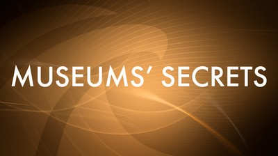 Museums' secrets
