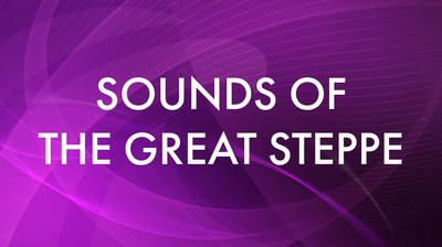 Sounds of the great steppe