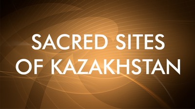 Sacred sites of Kazakhstan