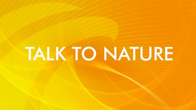 Talk to nature