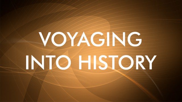 Voyaging into history
