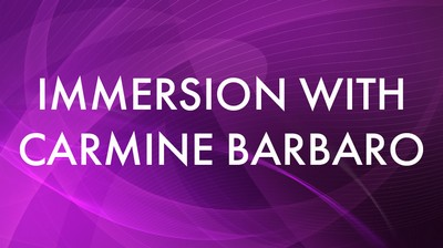 Immersion with Carmine Barbaro